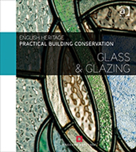 Practical Building Conservation: Glass a