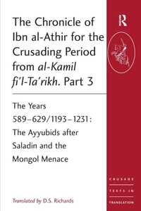 The Chronicle of Ibn al-Athir for the Cr