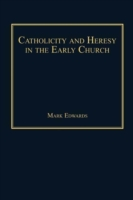 Catholicity and Heresy in the Early Chur