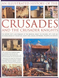 Illustrated History of the Crusades and