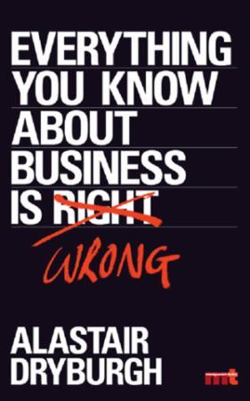 Bilde av Everything You Know About Business Is Wr: How To Unstick Your Thinking And Upgrade