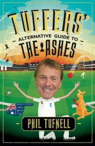 Tuffers' Alternative Guide to the Ashes: Brush up on your cricket knowledge for t