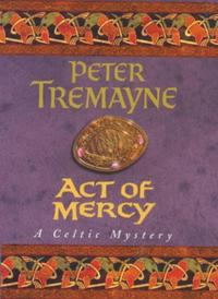 Act of Mercy (Sister Fidelma Mysteries B