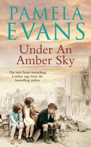 Under an Amber Sky: Family, friendship and romance unite in