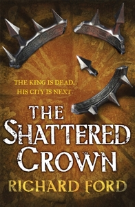 The Shattered Crown (Steelhaven: Book Tw