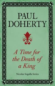 A Time for the Death of a King (Nicholas: A spellbinding mystery from the turbulen