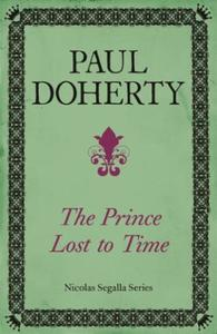 The Prince Lost to Time (Nicholas Segall: Mysteries and intrigue from the dramatic