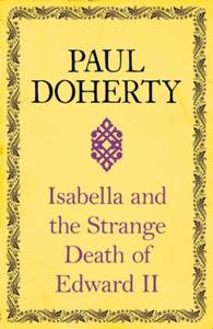 Isabella and the Strange Death of Edward: : An insightful take on an infamous murd