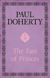 The Fate of Princes: A thrilling novel exploring one of the m