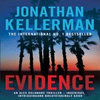 Evidence (Alex Delaware series, Book 24): A compulsive, intriguing and unputdownab