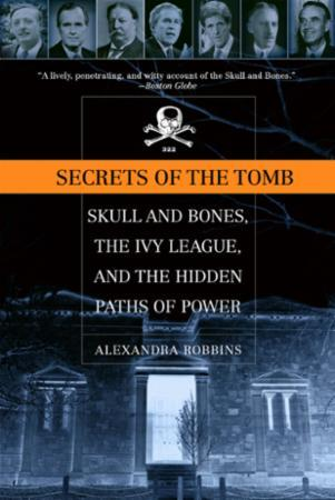 Bilde av Secrets Of The Tomb: Skull And Bones, The Ivy League, And The