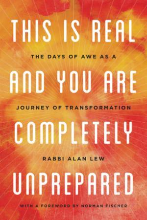 Bilde av This Is Real And You Are Completely Unpr: The Days Of Awe As A Journey Of Transfor