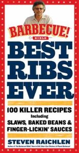 Best Ribs Ever: A Barbecue Bible Cookboo