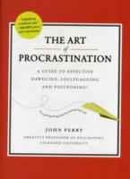 Art of Procastination a Guide to Effecti