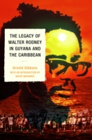 Legacy of Walter Rodney in Guyana and th