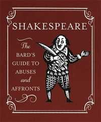 Shakespeare: The Bard's Guide to Abuses
