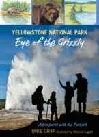Yellowstone National Park: Eye of the Gr