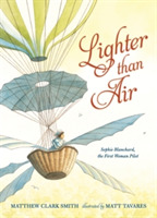 Lighter than Air: Sophie Blanchard, the