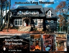 Authentic Log Homes: Restored Timbers fo
