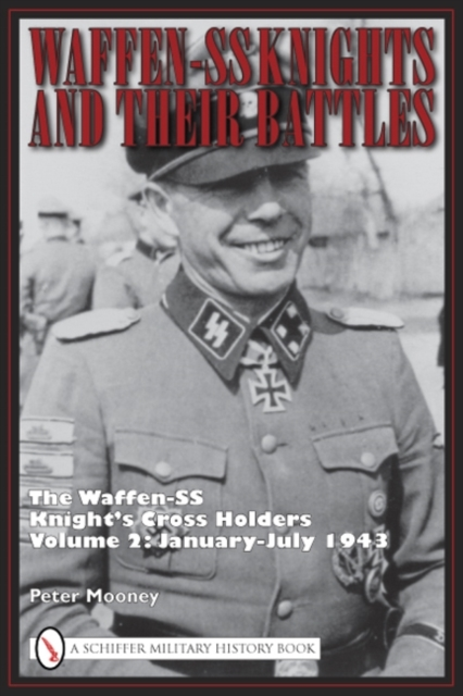 Waffen-SS Knights and Their Battles: The