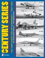 The Century Series: The USAF Quest for A