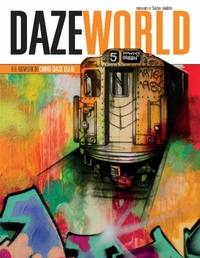 DAZEWORLD: The Artwork of Chris Daze Ell