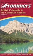 Frommer's British Columbia & the Canadia