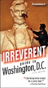 Frommer's Irreverent Guide to Washington