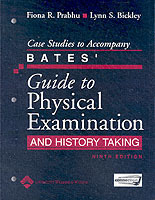 Case Studies to Accompany Bates' Guide t