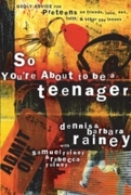 So You Want To Be a Teenager?
