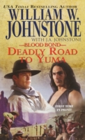Blood Bond 13: Deadly Road To Yuma