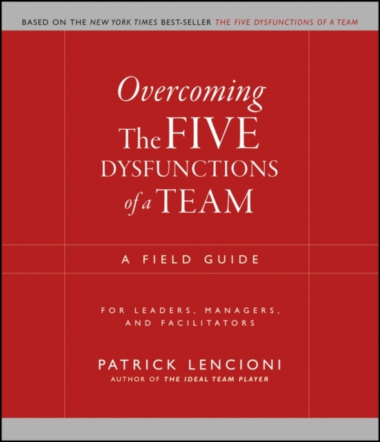 Overcoming the Five Dysfunctions of a Te