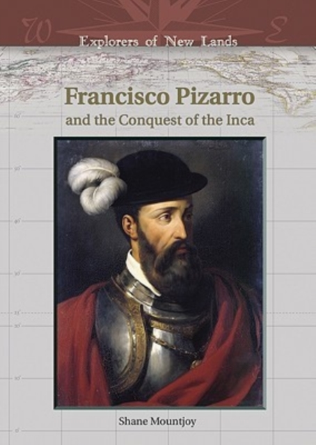 Francisco Pizarro and the Conquest of th