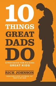 10 Things Great Dads Do
