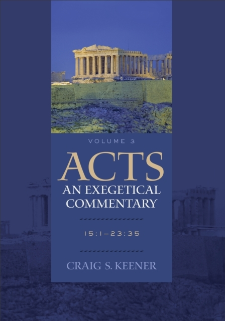 Acts: An Exegetical Commentary