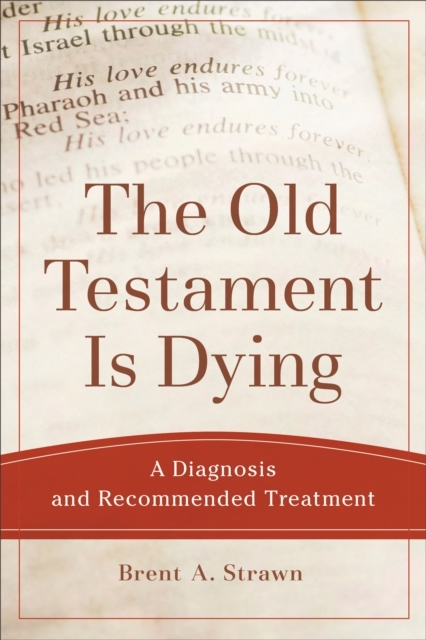 The Old Testament Is Dying