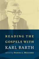 Reading the Gospels with Karl Barth