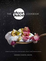 Moon Juice: Cook Cosmically for a Thrivi