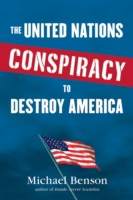 United Nations Conspiracy to Destroy Ame