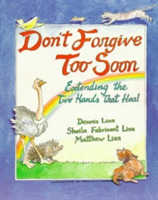 Don't Forgive Too Soon