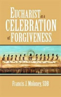 Eucharist as a Celebration of Forgivenes