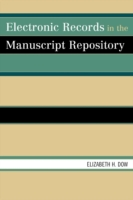Electronic Records in the Manuscript Rep