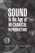 Sound in the Age of Mechanical Reproduct