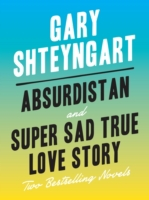 Absurdistan and Super Sad True Love Stor