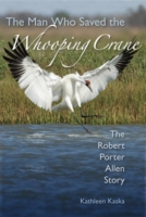 Man Who Saved the Whooping Crane