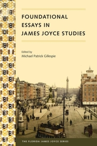 Foundational Essays in James Joyce Studi