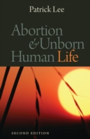 Abortion and Unborn Human Life, Second E