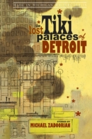 Lost Tiki Palaces of Detroit
