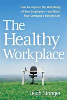The Healthy Workplace: How to Improve th