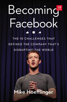 Becoming Facebook: The 10 Challenges tha